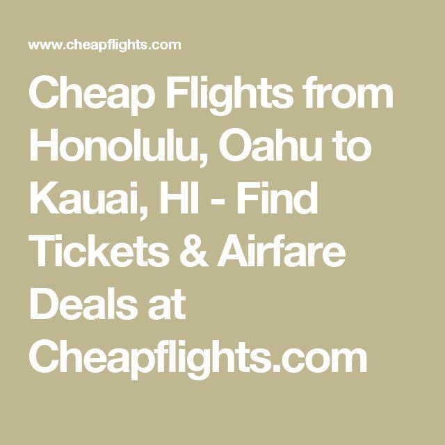 Cheap Flights from Honolulu, Oahu to Kauai, HI - Find Tickets & Airfare Deals at Cheapflights.com