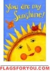 You are my Sunshine Garden Flag