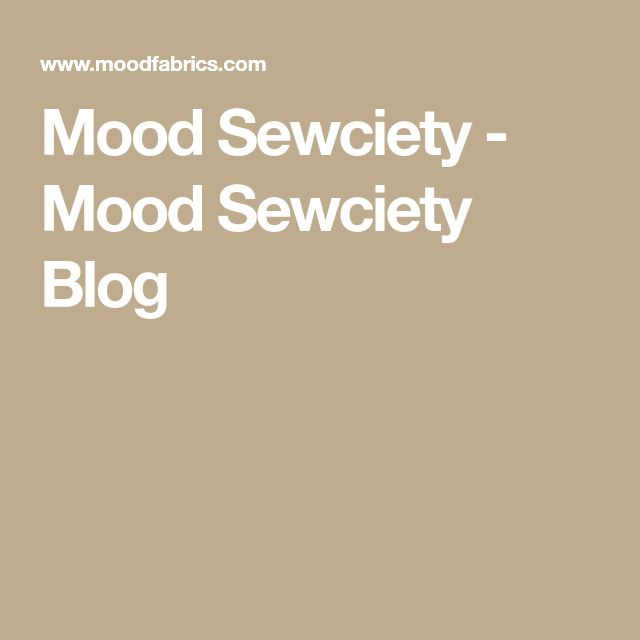 Mood Sewciety - Mood Sewciety Blog