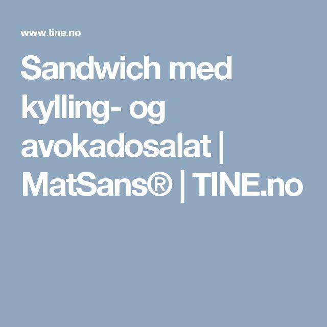 Sandwich med kylling- og avokadosalat | MatSans® | TINE.no