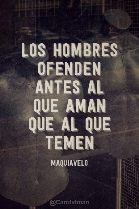 """""""Los #Hombres ofenden antes al que aman que al que temen"""". #Maquiavelo #Citas…"""