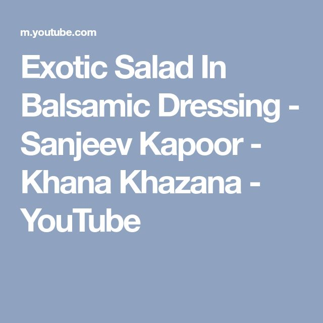 Exotic Salad In Balsamic Dressing - Sanjeev Kapoor - Khana Khazana - YouTube