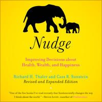 Nudge: Improving Decisions About Health, Wealth, and Happiness [Expanded Edition] (Unabridged) by Richard H. Thaler, Cass R. Sunstein