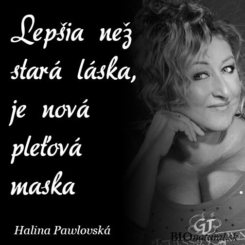 Citát od Haliny Pawlovskej
