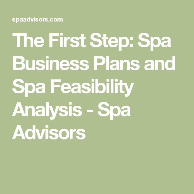 The First Step: Spa Business Plans and Spa Feasibility Analysis - Spa Advisors