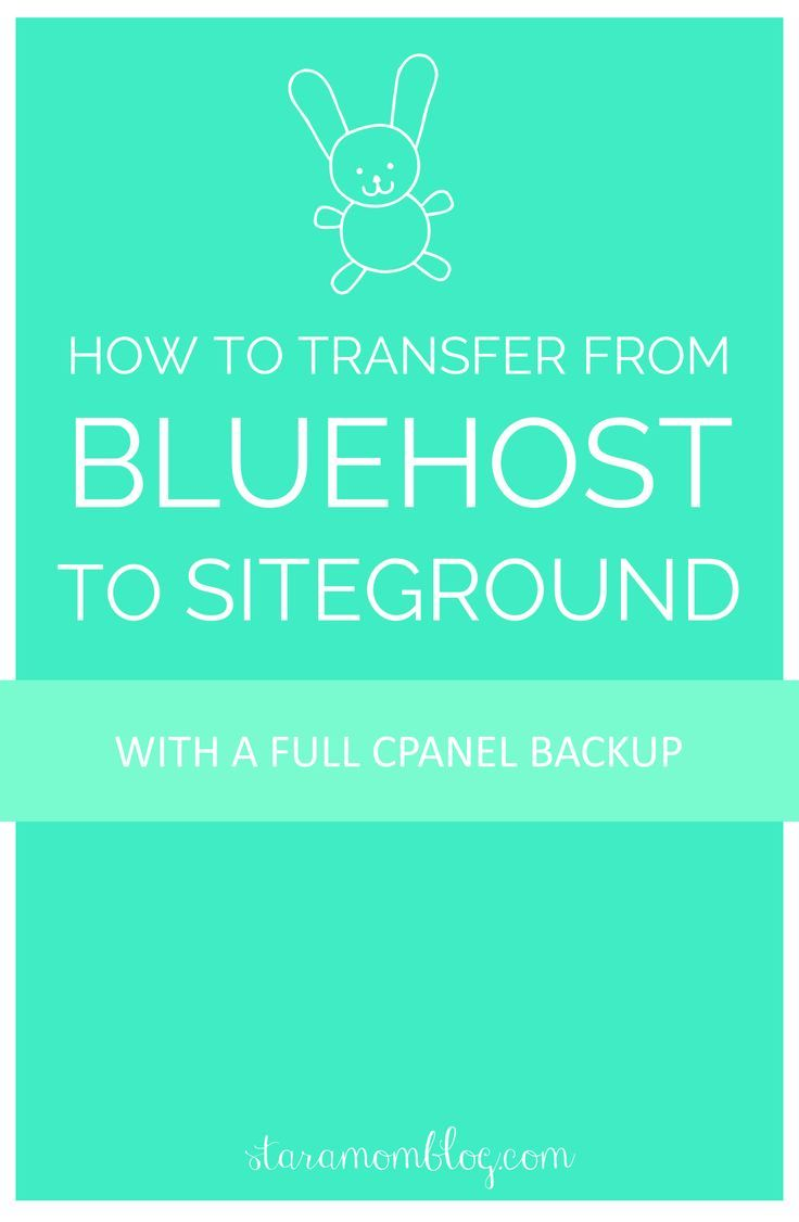 How To Transfer From Bluehost To Siteground With A Full Cpanel Backup If  Want To