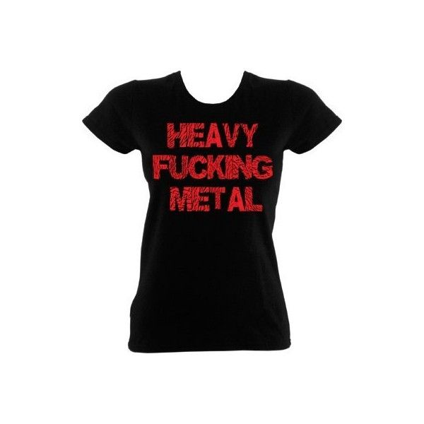 Heavy F**king Metal T-Shirt Rude Slogan Ladies ($15) ❤ liked on Polyvore featuring tops, t-shirts, shirts, tees, metal, shirt tops, heavy metal tees, heavy t shirts, metal tees and king top