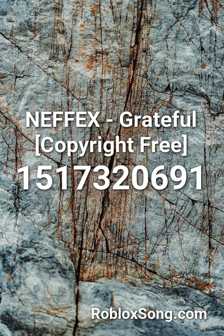 Neffex Grateful Copyright Free Roblox Id Roblox Music Codes