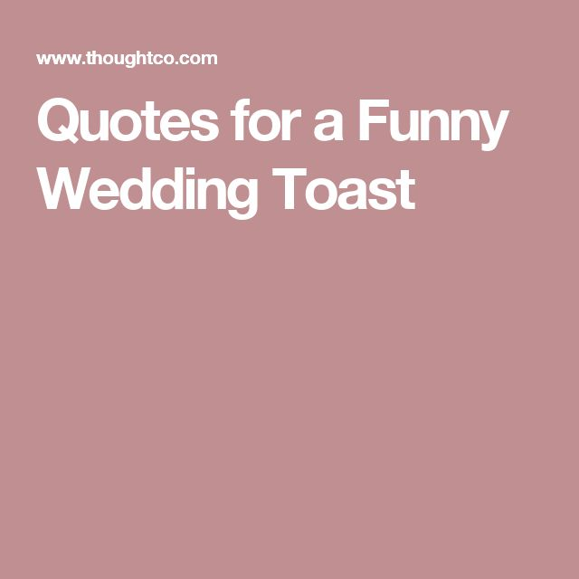 The 25 best funny wedding toasts ideas on pinterest funny best 10 funny quotes to add laughs to a wedding toast junglespirit Images