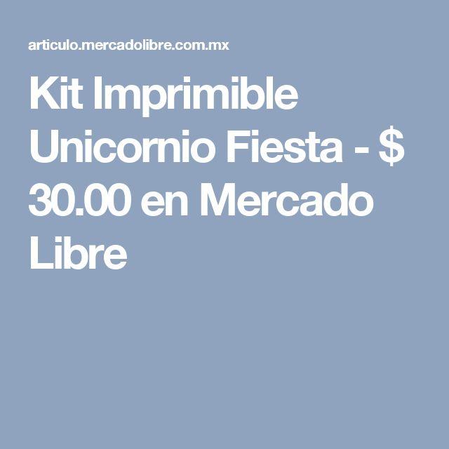 Kit Imprimible Unicornio Fiesta - $ 30.00 en Mercado Libre