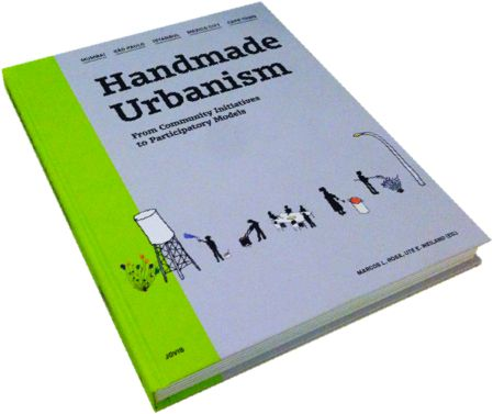 Handmade Urbanism: From Community Initiatives to Participatory Models