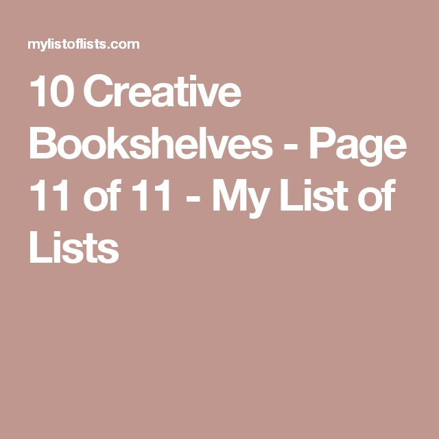 10 Creative Bookshelves - Page 11 of 11 - My List of Lists