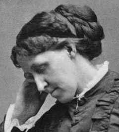 Louisa May Alcott:  Author - Little Women, Little Men, Jo's Boys, plus fiction promoting women's rights