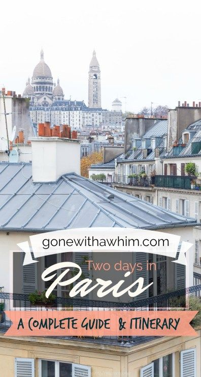 Paris in two days or more // A complete guide and itinerary to the city of lights, France // gonewithawhim.com
