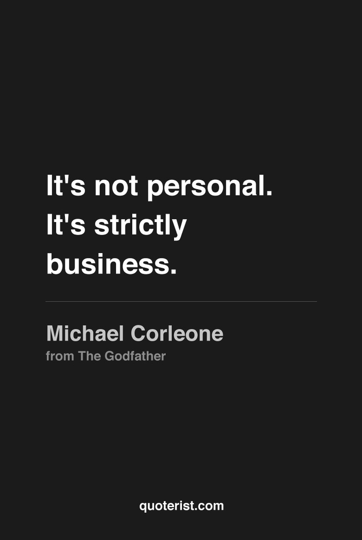 """""""It's not personal. It's strictly business."""" - Michael Corleone from #TheGodfather. #moviequotes #movies"""