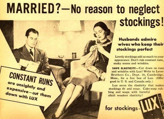 Insane Vintage Ads:  Husbands Admire Wives who Keep their Nylon Stockings Perfect!!  Lux soap?