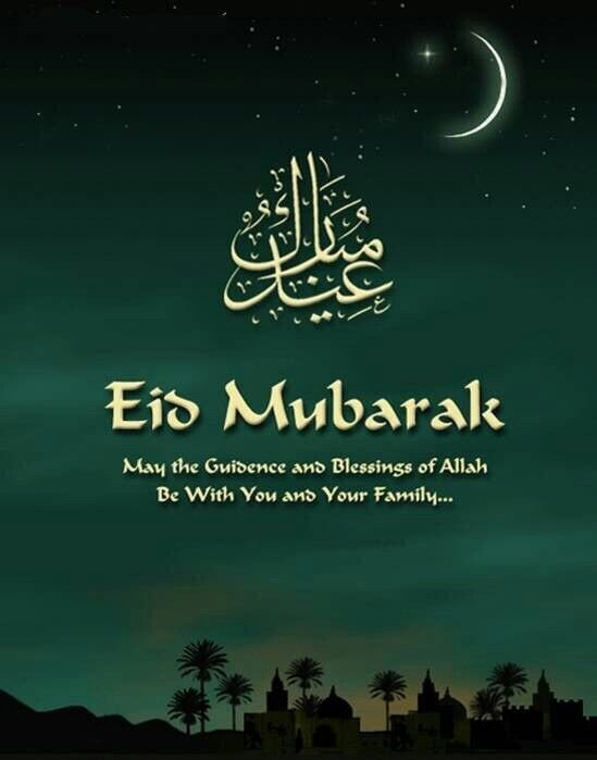 EID MUBARAK TO ALL MUSLIMS ACROSS THE WORLD