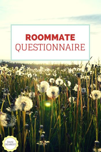 Get to know your roommates better with this Roommate Questionnaire! #college #quiz http://danidearest.com/