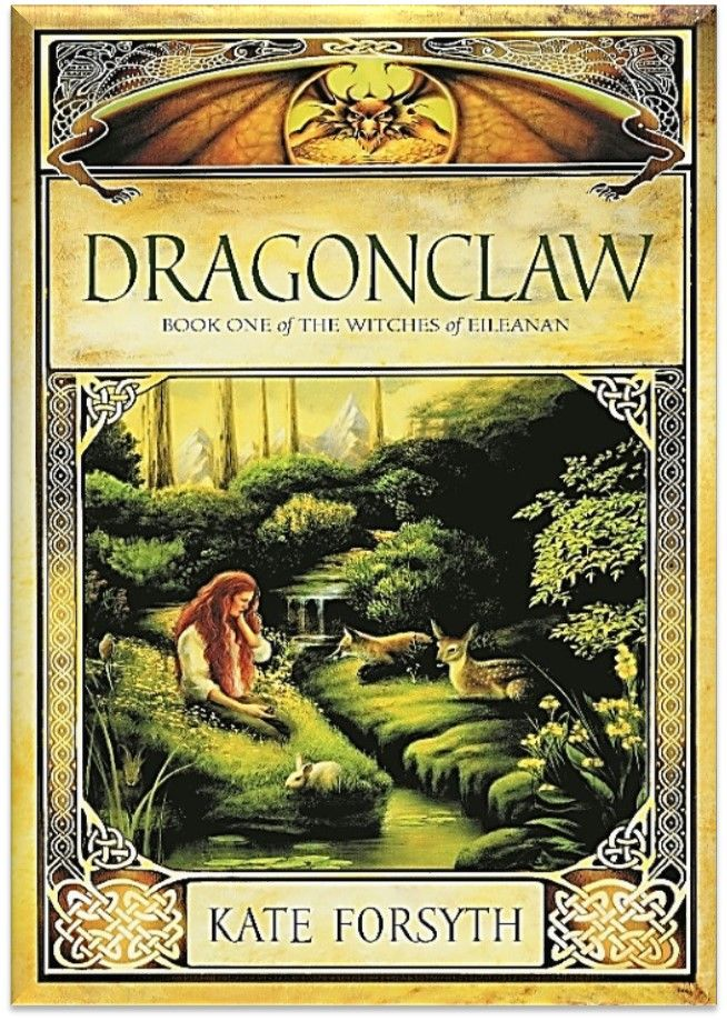 The Witches of Eileanan / Dragonclaw (The Witches of Eileanan: Book 1) by Kate Forsyth - On a scale of 1-5, this series is a 10!