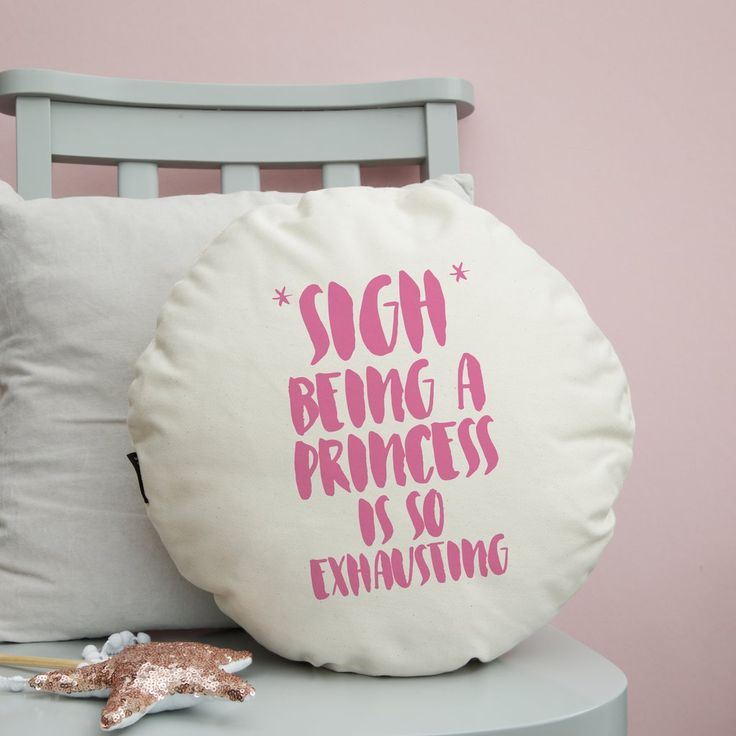 Funny Christmas Gifts For Her Part - 34: Sigh Being A Princess Cushion - Round Or Square - New Photo - Girls Room  Decor · Girl Room DecorGirl RoomsGirl Christmas GiftsFunny ...