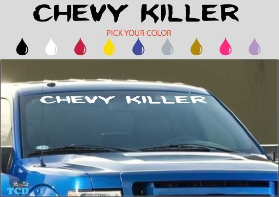 Chevy killer decal funny window decal 42 dodge charger ford mustang gtr