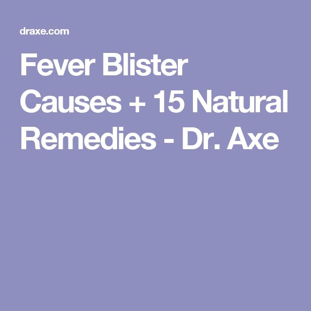 Fever Blister Causes + 15 Natural Remedies - Dr. Axe