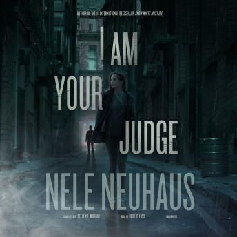 I Am Your Judge - Nele Neuhaus I just got this On audible and I am thoroughly enjoying it she is an excellent auther