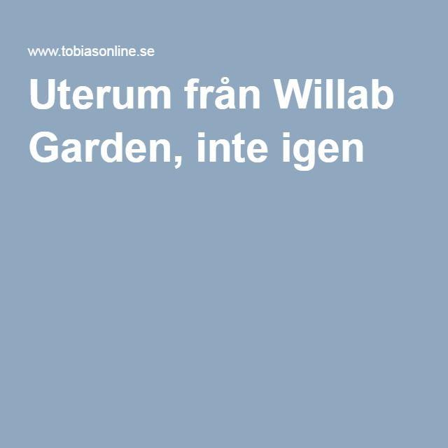Uterum från Willab Garden, inte igen