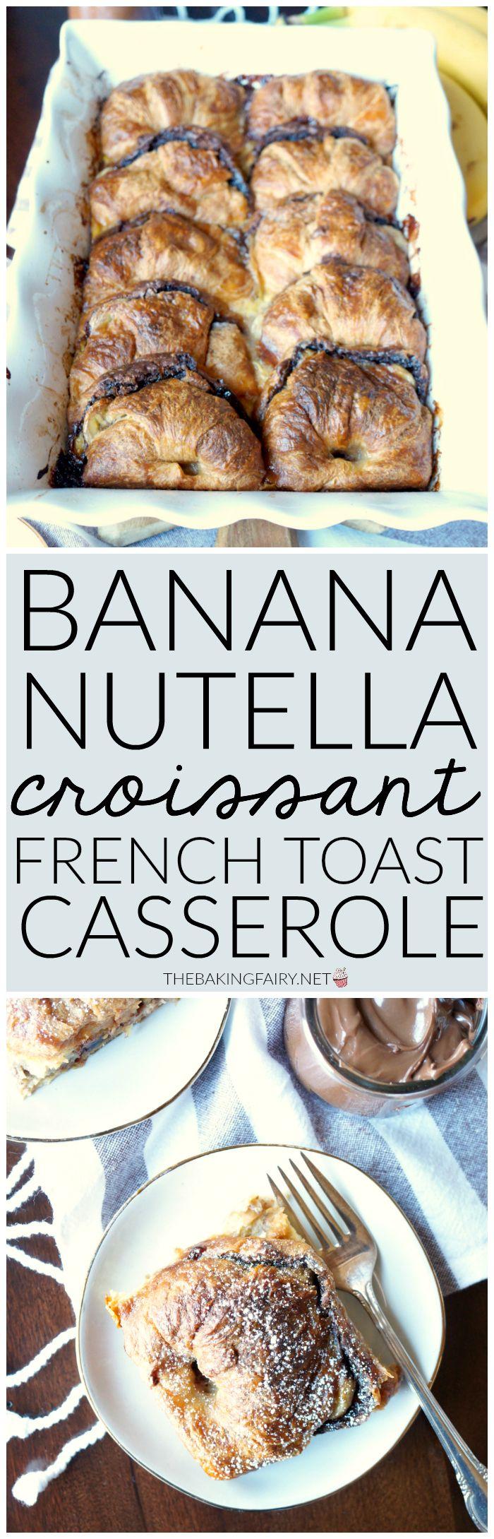 banana Nutella croissant french toast casserole | The Baking Fairy