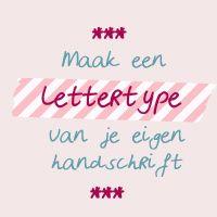 Handschrift omzetten in je eigen lettertype. Gratis, makkelijke tool! Gewoon leuker