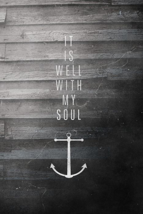 My absolute favorite hymn: The Lord, Anchors, It Is Well, Tattoo'S Idea, Inspiration, Quotes, Songs, Soul, Word