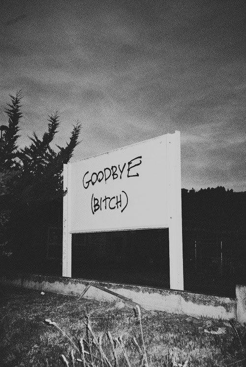 Goodbye | bitch | sign | nasty | rebel | graffiti | good riddance | black &…