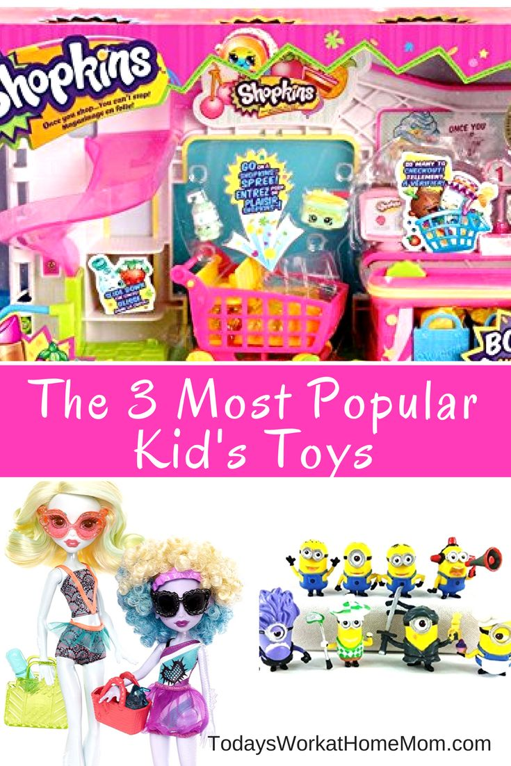 The 3 Most Popular Kids Toys