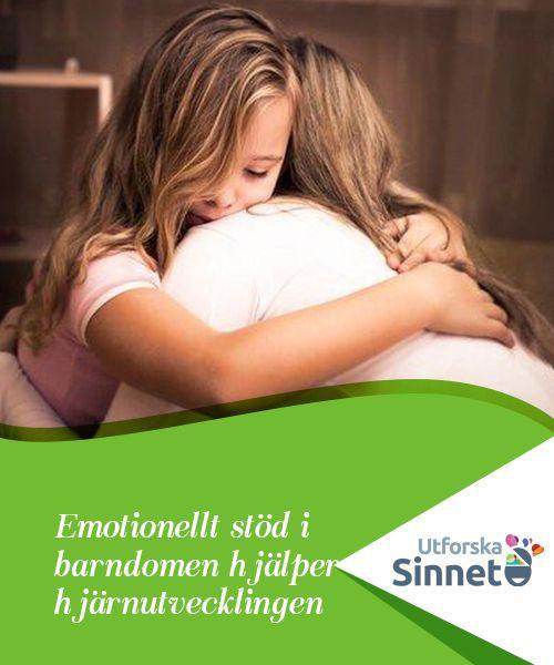 Emotionellt stöd i barndomen hjälper hjärnutvecklingen   Studier visar att emotionellt stöd i barndomen, speciellt under barnets första år, är väldigt viktigt. Det påverkar barnets känslor såväl som dess hjärnutveckling.