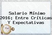 http://tecnoautos.com/wp-content/uploads/imagenes/tendencias/thumbs/salario-minimo-2016-entre-criticas-y-expectativas.jpg Salario minimo 2016. Salario mínimo 2016: entre críticas y expectativas, Enlaces, Imágenes, Videos y Tweets - http://tecnoautos.com/actualidad/salario-minimo-2016-salario-minimo-2016-entre-criticas-y-expectativas/