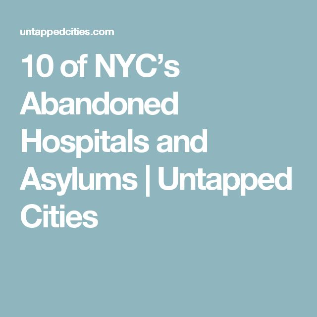 10 of NYC's Abandoned Hospitals and Asylums | Untapped Cities