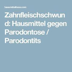 Zahnfleischschwund: Hausmittel gegen Parodontose / Parodontitis