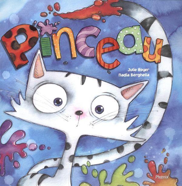 Pinceau, de Julie Royer (illustrations de Nadia Berghella) La mignone petite histoire tout en rimes d'un chat qui renverse des pots de peinture et qui crée ce faisant une belle oeuvre à sa façon. Très chouette!