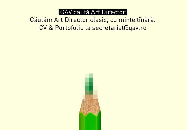 Art Director Wanted. Resume & Portofolio at: secretariat@gav.ro