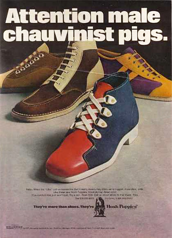 """Comfort that just won't quit""1971   .......................... . . .  HUSH PUPPIES Men's Shoes - Attention Male Chauvinist Pigs - VINTAGE AD"
