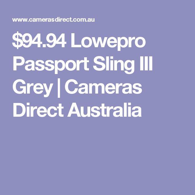 $94.94 Lowepro Passport Sling III Grey | Cameras Direct Australia