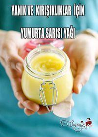 Yanık Ve Kırışıklıklar İçin Yumurta Sarısı Yağı Tarifi www.sosyetikc…
