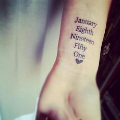 I'd like to get my grandparents anniversary date. they would so not approve of the tattoo though! haha