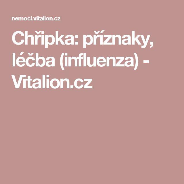 Chřipka: příznaky, léčba  (influenza) - Vitalion.cz