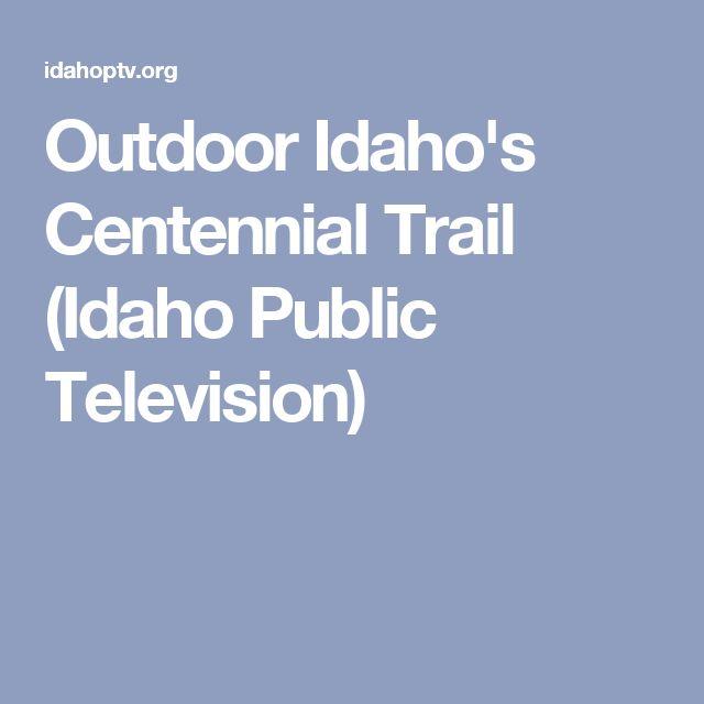 Outdoor Idaho's Centennial Trail (Idaho Public Television)