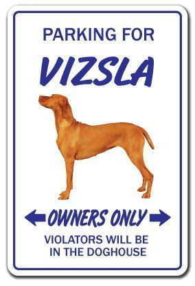 """VIZSLA ~Novelty Sign~ dog pet parking signs gift gun by ZANYSIGNS. $8.99. The Perfect Gift for any Occasion. Top Quality Product. Perfect for Indoor or Outdoor use. Made in the U.S.A.. Brand New Sign. BRAND NEW SIGN!! 12"""" tall and 8"""" wide sign. Our novelty signs are made from outdoor durable plastic with professional grade vinyl graphics. These signs will never rust or fade, perfect inside or out (4-5 years outdoors)! The sign has round corners and a hole pre-dri..."""