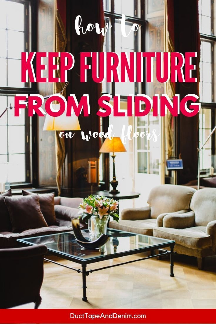 How To Keep Furniture From Sliding On Wood Floors In 2020 Wood