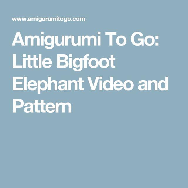Amigurumi To Go Little Bigfoot Elephant : 55 mejores imagenes sobre Proyectos que debo intentar en ...