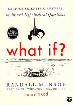 "What if? Serious Scientific Answers to Absurd Hypothetical Questions by Randall Munroe ---- The creator of the popular webcomic ""xkcd"" presents his heavily researched answers to his fans' oddest questions, including ""What if I took a swim in a spent-nuclear-fuel pool?"" and ""Could you build a jetpack using downward-firing machine guns?"" (4/17)"