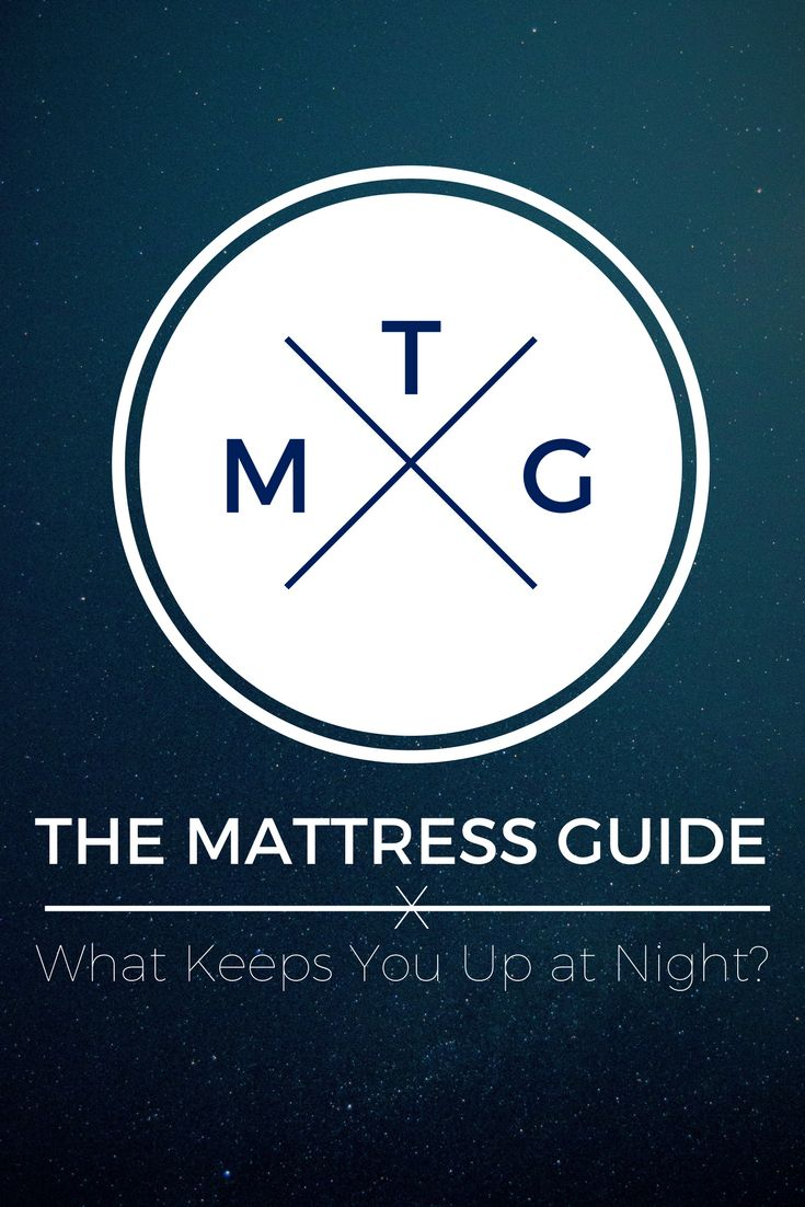 The Mattress Guide: What Keeps You Up At Night? | Weekends Only Furniture  And